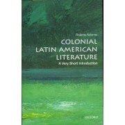 Colonial Latin American Literature: A Very Short Introduction by Rolena Adorno