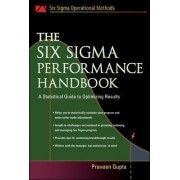 The Six Sigma Performance Handbook by Praveen Gupta