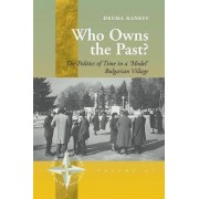Who Owns the Past? by Deema Kaneff