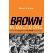 Brown in Baltimore by Howell S. Baum