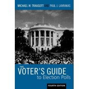 The Voter's Guide to Election Polls by Michael W. Traugott