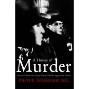 A History of Murder by Pieter Spierenburg