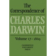 The Correspondence of Charles Darwin: Volume 17, 1869 by Charles Darwin