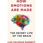How Emotions Are Made by Lisa Feldman Barrett
