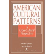 American Cultural Patterns:Cross-Cultural Perspective by Edward C. Stewart