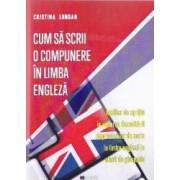 Cum sa scrii o compunere in limba engleza - Cristina Lungan