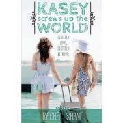 Kasey Screws Up the World by Rachel Shane