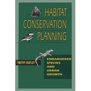 Habitat Conservation Planning by Timothy Beatley