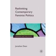 Rethinking Contemporary Feminist Politics by Jonathan Dean