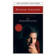 The Rights Revolution by Professor Michael Ignatieff