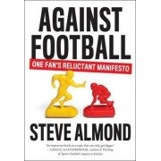 Against Football by Steve Almond