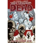The Walking Dead: Days Gone Bye v. 1 by Robert Kirkman