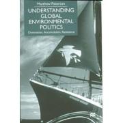 Understanding Global Environmental Politics by Matthew Paterson