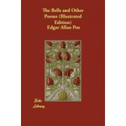 The Bells and Other Poems (Illustrated Edition)