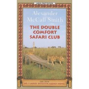 The Double Comfort Safari Club by Professor of Medical Law Alexander McCall Smith