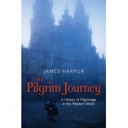 The Pilgrim Journey by James Harpur