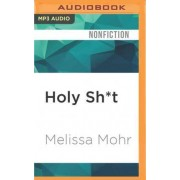Holy Sh*t by Melissa Mohr