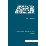 Universities, Medicine and Science in the Medieval West by Vern L. Bullough