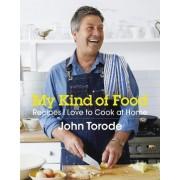 My Kind of Food by John Torode