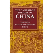 The Cambridge History of China: Volume 11, Late Ch'ing, 1800-1911, Part 2: Late Ch'ing, 1800-1911 Pt. 2 by John King Fairbank