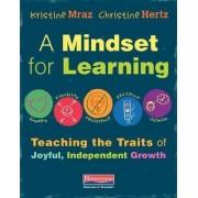 A Mindset for Learning by Kristine Mraz