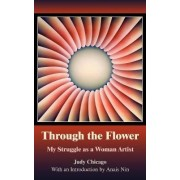 Through the Flower by Judy Chicago