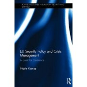 EU Security Policy and Crisis Management by Nicole Koenig