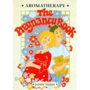 Aromatherapy - The Pregnancy Book by Jennie Supper