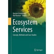 Ecosystem Services - Concept, Methods and Case Studies by Karsten Grunewald