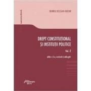 Drept constitutional si institutii politice vol.2 ed.3 - Bianca Selejan-Gutan