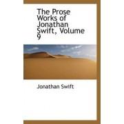 The Prose Works of Jonathan Swift, Volume 9 by Jonathan Swift