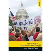 The Politics of Congressional Elections by Gary C. Jacobson