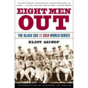 Eight Men out: the Black Sox and the 1919 World Series by Eliot Asinof