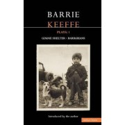 Keeffe Plays: One Gimme Shelter; (GEM, Gotcha, Getaway); Barbarians;(Killing Time, Abide with Me, In the City) v. 1 by Barrie Keeffe