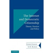 The Internet and Democratic Citizenship by Stephen Coleman