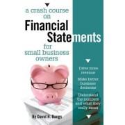 A Crash Course on Financial Statements by David H. Bangs