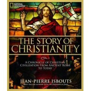 The Story of Christianity by Jean-Pierre Isbouts