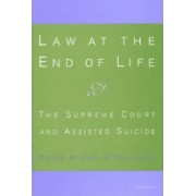 Law at the End of Life by Carl E. Schneider