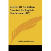 Letters of an Italian Nun and an English Gentleman (1817) by Jean-Jacques Rousseau