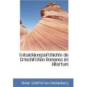 Entwicklungsefchichte de Griechifchen Romanes Im Altertum by Otmar Schiffel Von Fleichenberg