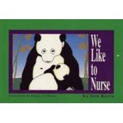 We Like to Nurse by Chia Martin