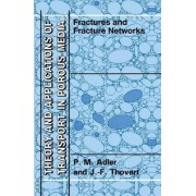 Fractures and Fracture Networks by Pierre M. Adler