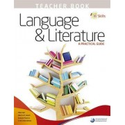 IB Skills: Language and Literature - A Practical Guide Teacher's Book: Teachers Book