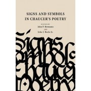Signs and Symbols in Chaucer's Poetry by John Patrick Hermann