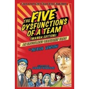 The Five Dysfunctions of a Team(manga Edition) an Illustrated Leadership Fable by Patrick M. Lencioni