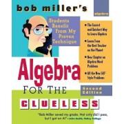 Bob Miller's Algebra for the Clueless by Bob Miller