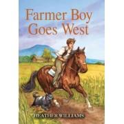 Farmer Boy Goes West by Heather Williams
