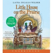 Little House On The Prairie Low Price Unabridged CD by Laura Ingalls Wilder