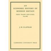 An Economic History of Modern Britain by John H. Clapham