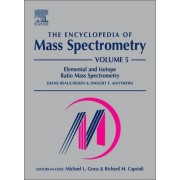 The Encyclopedia of Mass Spectrometry by Diane Beauchemin